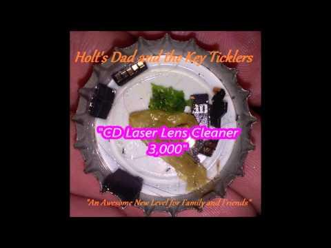 Holt's Dad and the Key Ticklers: CD Laser Lens Cleaner 3000