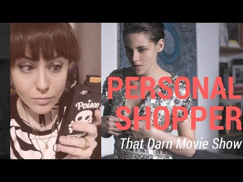 PERSONAL SHOPPER REVIEW: That Darn Movie Show!