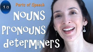 Parts of Speech: Nouns, Pronouns, Determiners - English Grammar Review  (1/3)