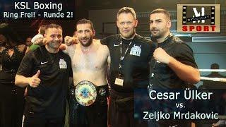 Event Visite: Cesar Ülker vs. Zeljko Mradakovic -- GANZER KAMPF --