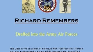 Richard Remembers - WWII:  Drafted into the Army Air Corps (#1)