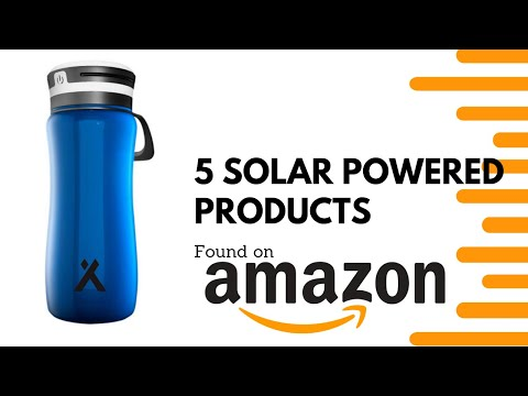 5 Solar Powered Products On Amazon