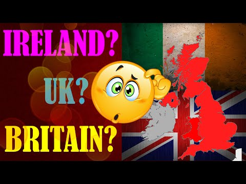 Britain Ireland UK   Know The Difference