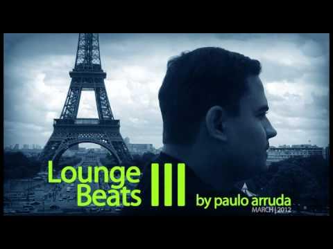 DJ Paulo Arruda - Lounge Beats 3 | Deep & Jazzy House Music