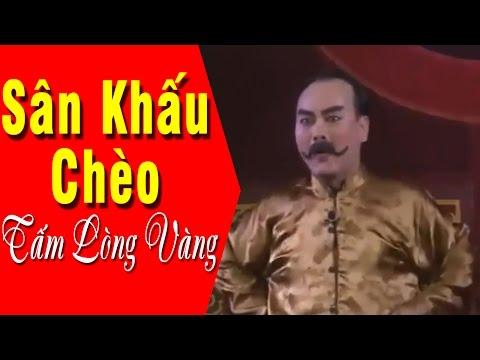 Hát Chèo Cổ Đặc Sắc 2017 | Tấm Lòng Vàng Full - Đoàn chèo Thanh Hóa | Sân Khấu Chèo Việt Nam