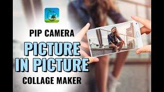 नया PiP कैमरा फोटो प्रभाव   पिक्चर इन पिक्चर कोलाज मेकर   PiP कैमरा ऐप screenshot 3