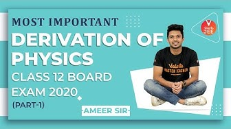 Most Important Derivation of Physics Class 12 Board Exam 2020 - 1 | CBSE Class 12 Physics | Vedantu