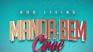 Manda bem Ciroc - Bob Living