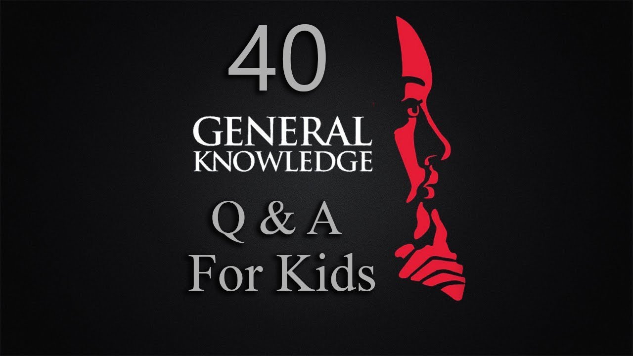 Basic General Knowledge Questions and Answers for Kids