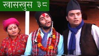 nepali comedy khas khus 38 22 december 2016 by www aamaagni com