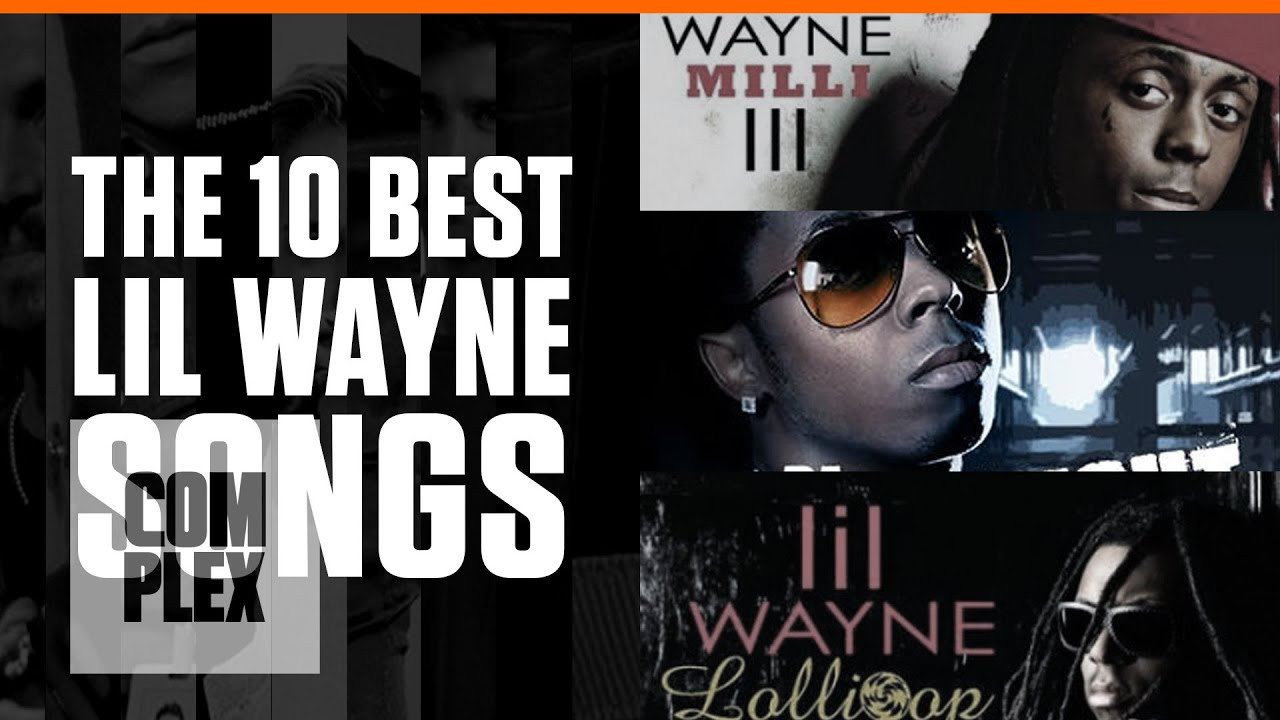 The 10 Best Lil Wayne Songs | Complex - YouTube