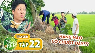 Teaser #22 | Trường Giang, Hồng Thanh xông pha đi đào hang bắt chuột đồng | Muốn Ăn Phải Lăn Vào Bếp