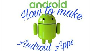 How to make apps on android phone !! must see