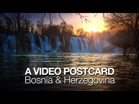 A Video Postcard: Bosnia & Herzegovina