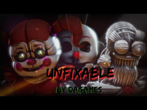 Unfixable By DAGames [FNAF SFM]