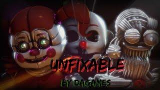 Unfixable By DAGames FNAF SFM