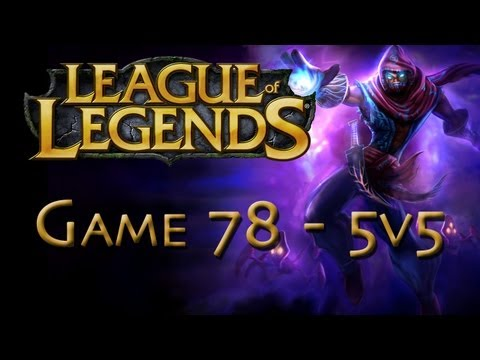 LoL Game 78 - 5v5 - Malzahar Pwnage