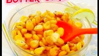 Butter Corn Recipe / Butter Corn Delight / Tasty Appetite