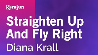 Karaoke Straighten Up And Fly Right - Diana Krall *