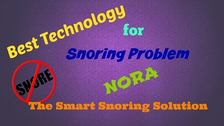 Best technology for Snoring Solution - Nora - The smart Snoring Solution