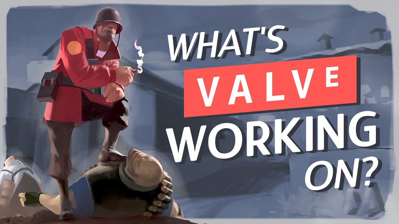 What is Valve Even Working On?