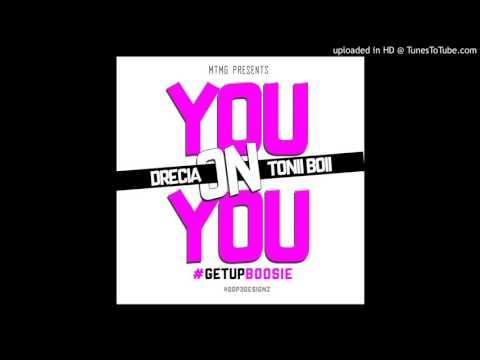 Tonii Boii x Drecia - You On You