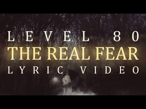 LVL 80 - The Real Fear (OFFICIAL LYRIC VIDEO)