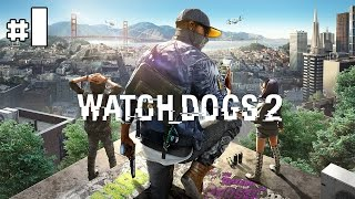 Watch_Dogs 2 - Let's Play #1 [FR]