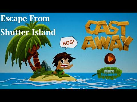 Cast Away Escape From Shutter Island Walkthrough