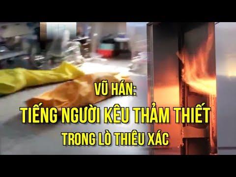 Vũ Hán: Tiếng Người Kêu Thảm Thiết Trong Lò Thiêu Xác