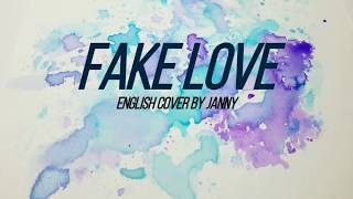 🌨 BTS - FAKE LOVE | English Cover by JANNY