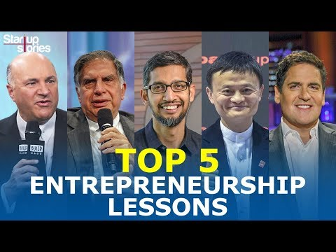 Top 5 Entrepreneurship Lessons From Most Successful Entrepreneurs | Life Lessons | Startup Stories