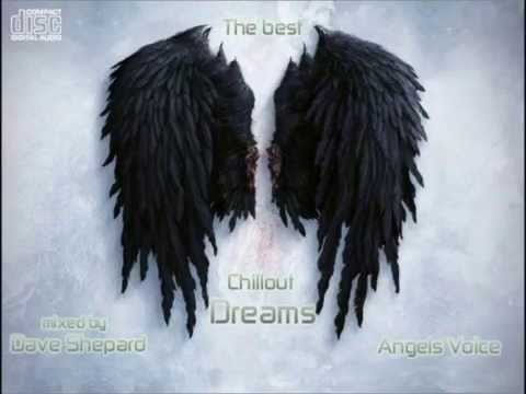 CHILLOUT DREAMS IBIZA session 2012-ANGELS VOICE mixed by Dave Shepard