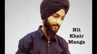 Nit Khair Manga | Tanishk B Rahat Fateh Ali Khan Manoj M=cover by-Karamjeet singh