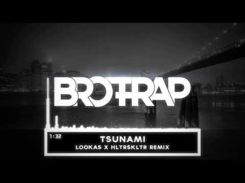 DVBBS & Borgeous - Tsunami (LOOKAS x HLTR$KLTR Remix)
