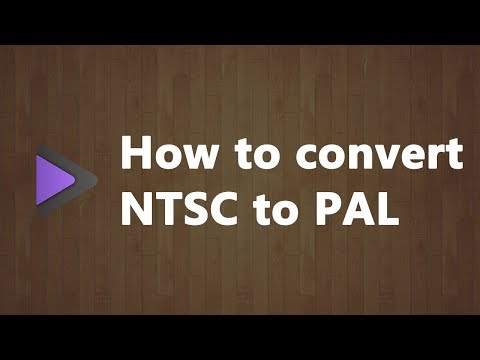 How To Convert NTSC To PAL