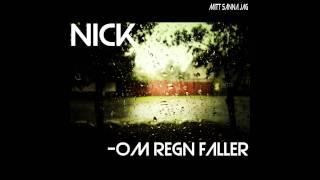 Nick - Om regn faller (Mitt sanna jag.)