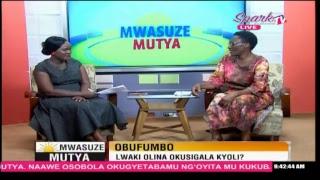 MWASUZE MUTYA: Lwaki olina okusigala kyoli mu bufumbo