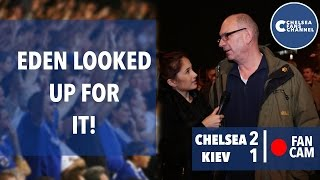 Eden Looked Up For It | Chelsea 2 - 1 Kiev | Fan Cam