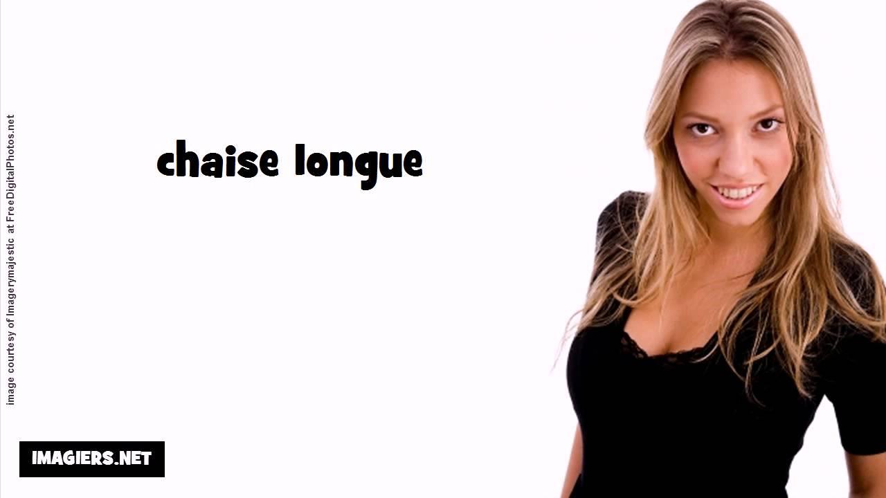 Longue Longue PronunciationChaise PronunciationChaise French PronunciationChaise Longue French French 8PXnONw0k