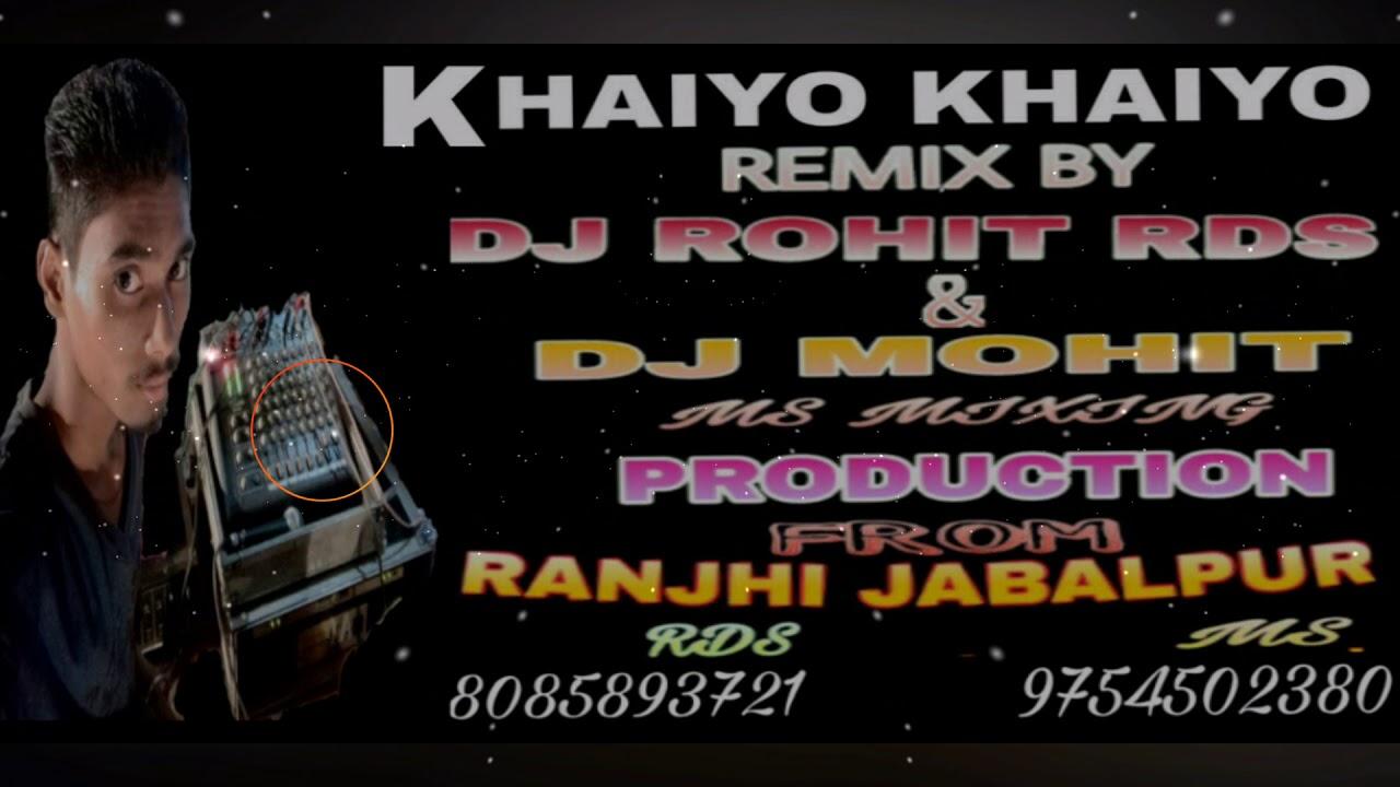KHAIYO KHAIYO (Rework) MIX DJ ROHIT RDS MIX DJ MOHIT MS MIXING