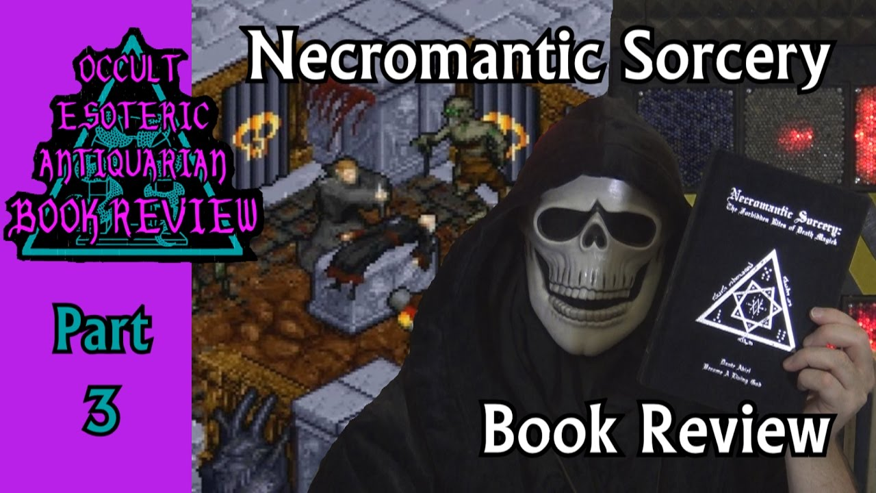 Necromantic Sorcery Book Review Part 3 Necromancy In Video Games Occult  Esoteric Antiquarian
