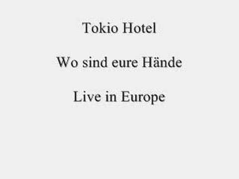 Tokio Hotel - Wo sind eure Hände (Live in Europe)
