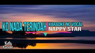 Karaoke No Vocal Ko Nada Terindah _ Nappy Star