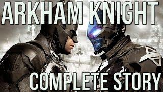 Batman Arkham Knight : Complete Story