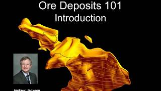 ORE DEPOSITS 101 - Part 1 - Introduction