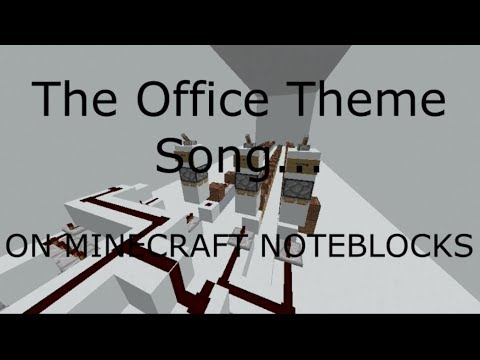 the office theme song on minecraft noteblocks youtube