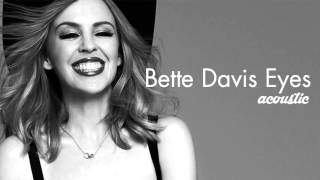 KYLIE MINOGUE - Bette Davis Eyes (acoustic)