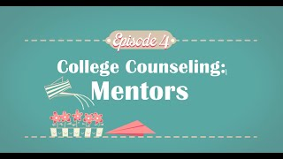 Finding a Mentor | College Counseling Episode 4