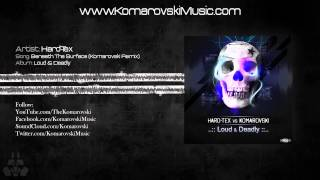 Hard-Tex - Beneath The Surface (Komarovski Remix)